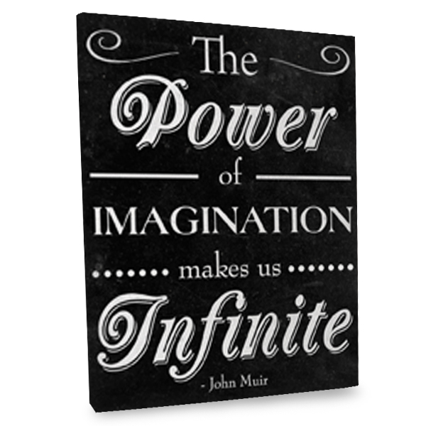 Canvas wall art featuring the quote The Power of Imagination makes us Infinite by John Muir