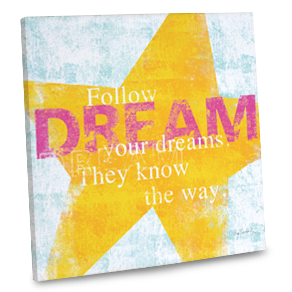 Motivational Canvas Print, Follow your Dreams, They know the way