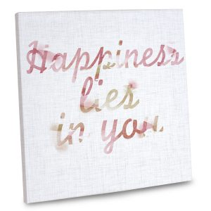 Add interest to your home decor with our Happiness In You canvas quote.