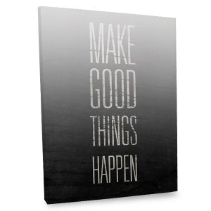 Canvas with Quote Make Good Things Happen, Wall art for your home