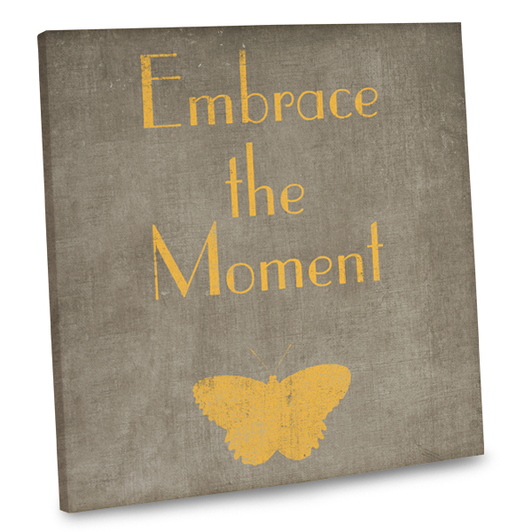 Seize the day with our inspiring Embrace The Moment decor canvas.