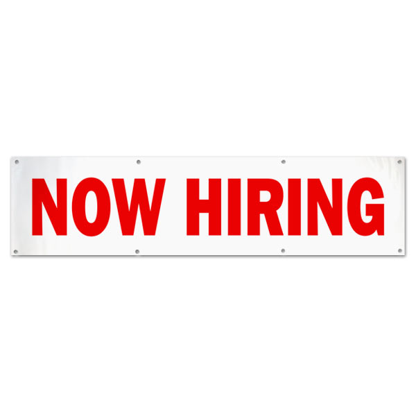 Hire some new employees fast with a large banner posted outside your business that says now hiring size 8x2